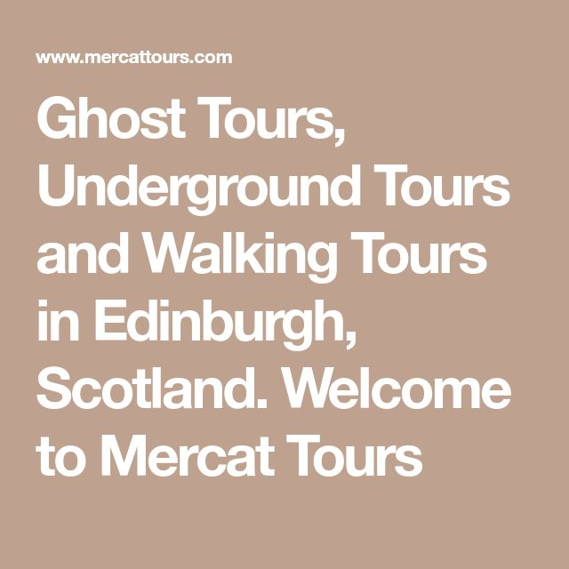 Ghost Tours, Underground Tours and Walking Tours in Edinburgh, Scotland. Welcome to Mercat Tours