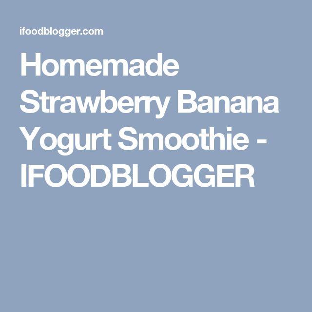 Homemade Strawberry Banana Yogurt Smoothie - IFOODBLOGGER