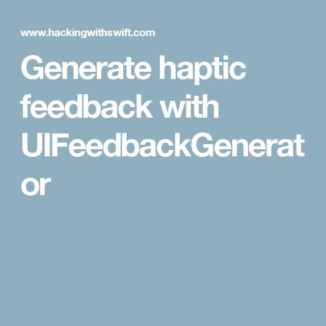 Generate haptic feedback with UIFeedbackGenerator