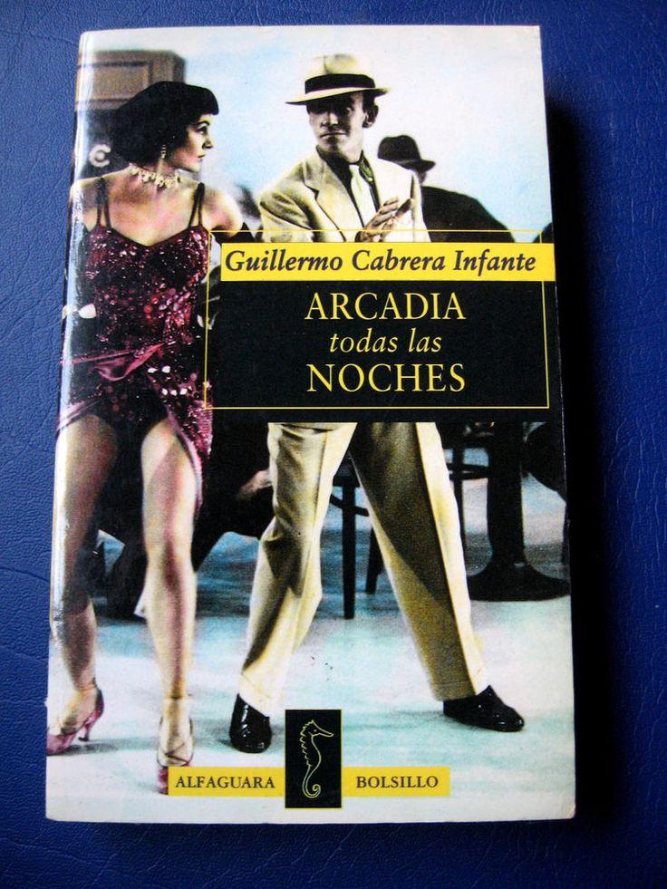 """Cabrera Infante """"Arcadia Todas Las Noches"""" Spanish Edition Libro en Español"""