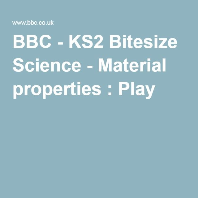 BBC - KS2 Bitesize Science - Material properties : Play