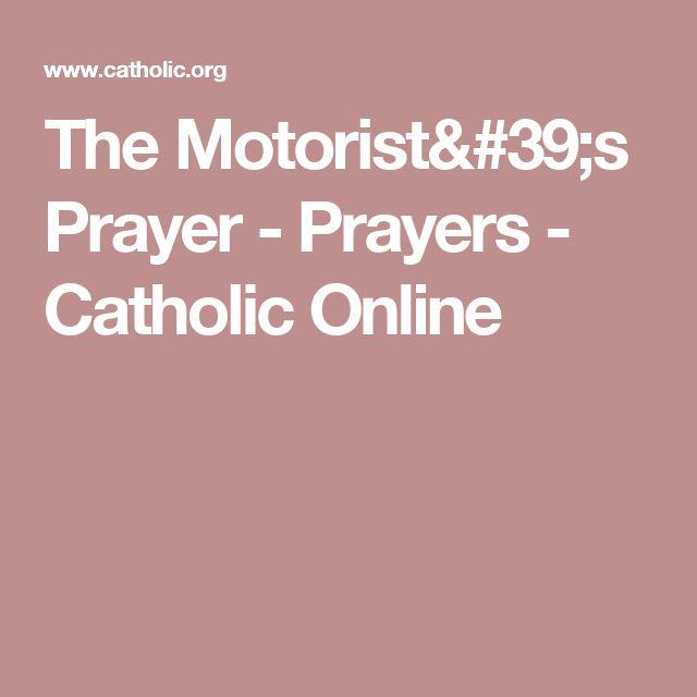 The Motorist's Prayer - Prayers - Catholic Online