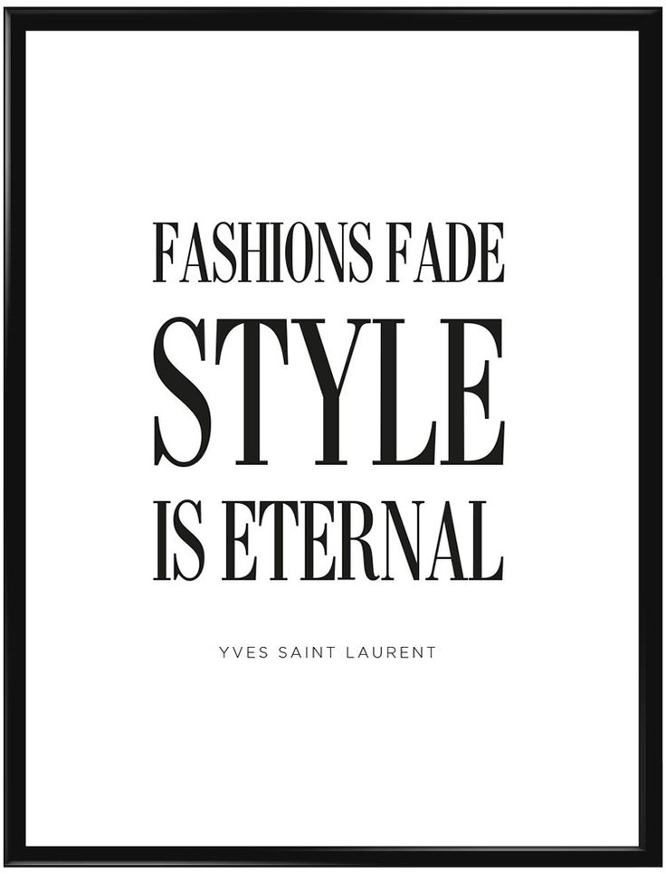 "Poster med citat från Yves Saint Laurent""Fashions fade, style is eternal""…"