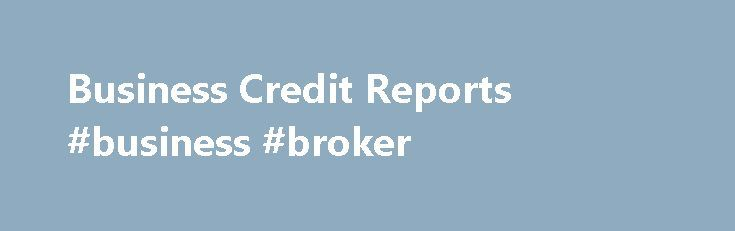 Business Credit Reports #business #broker http://busines.remmont.com/business-credit-reports-business-broker/  #business credit reports # Make Smarter Business Credit Decisions Here Credit.net is quick and easy to use. The information is very straight forward and navigation is simple. There is no need to learn codes or rating systems as I have seen on other sites. I highly recommend credit.net as a simple, more affordable solution to […]