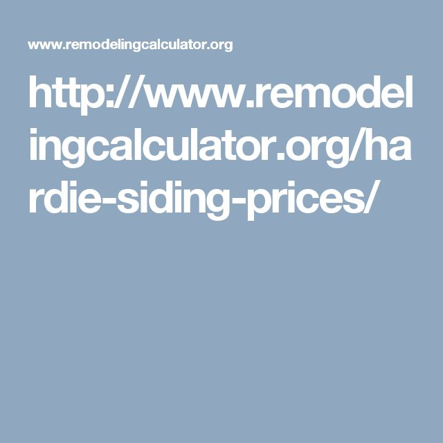 http://www.remodelingcalculator.org/hardie-siding-prices/