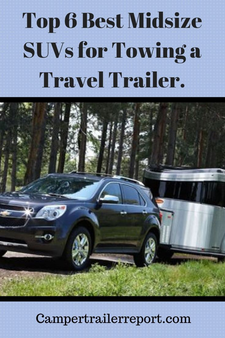 Best Midsize Suv Towing >> Top 6 Best Midsize Suvs For Towing A Travel Trailer Best