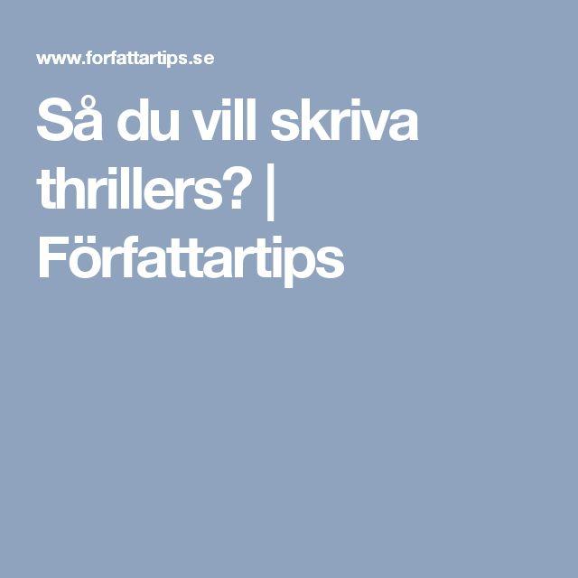Så du vill skriva thrillers? |   Författartips