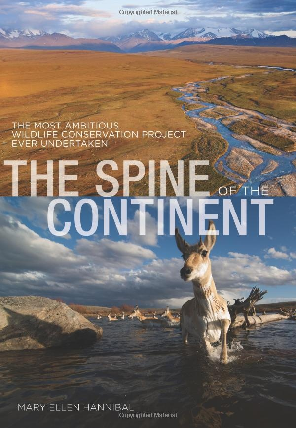 Amazon.com: The Spine of the Continent: The Most Ambitious Wildlife Conservation Project Ever Undertaken (9780762772148): Mary Ellen Hannibal: Books