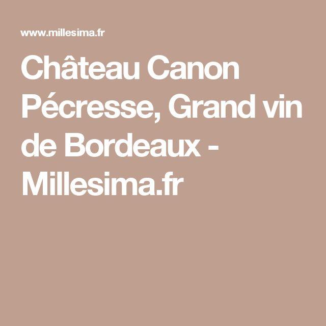 Château Canon Pécresse, Grand vin de Bordeaux - Millesima.fr