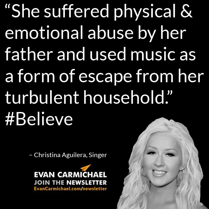 """She suffered physical & emotional abuse by her father and used music as a form of escape from her turbulent household.""– Christina Aguilera #Believe - http://www.evancarmichael.com/blog/2015/02/20/suffered-physical-emotional-abuse-father-used-music-form-escape-turbulent-household-christina-aguilera-believe/"