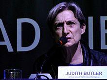 Judith Butler (n. 24 de febrero de 1956, Cleveland, Estados Unidos) es una filósofa post-estructuralista que actualmente ocupa la cátedra Maxine Elliot de Retórica, Literatura comparada y Estudios de la mujer, en la Universidad de California, Berkeley, tras haber sido profesora en la Universidad de Wesleyan de Ohio y Johns Hopkins. Esta teórica ha realizado importantes aportaciones en el campo del feminismo, la Teoría Queer, la filosofía política y la ética.