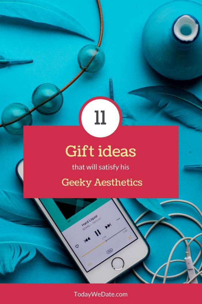 11 Gift Ideas That Will Satisfy His Geeky Aesthetics Todaywedate Geek Humor Stuff Geekery Love Tech Gifts Gadget Cool For