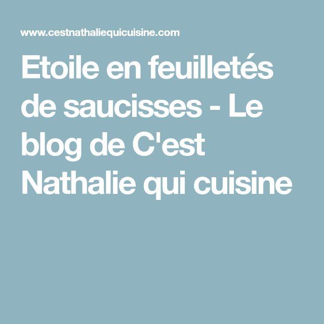 Etoile en feuilletés de saucisses - Le blog de C'est Nathalie qui cuisine