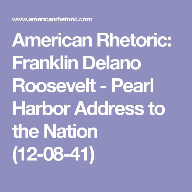 franklin delano roosevelt pearl harbor address to the nation essay Franklin d roosevelt's pearl harbor address franklin d pearl harbor address to the nation documents similar to rhetorical analysis of fdrs pearl harbor.