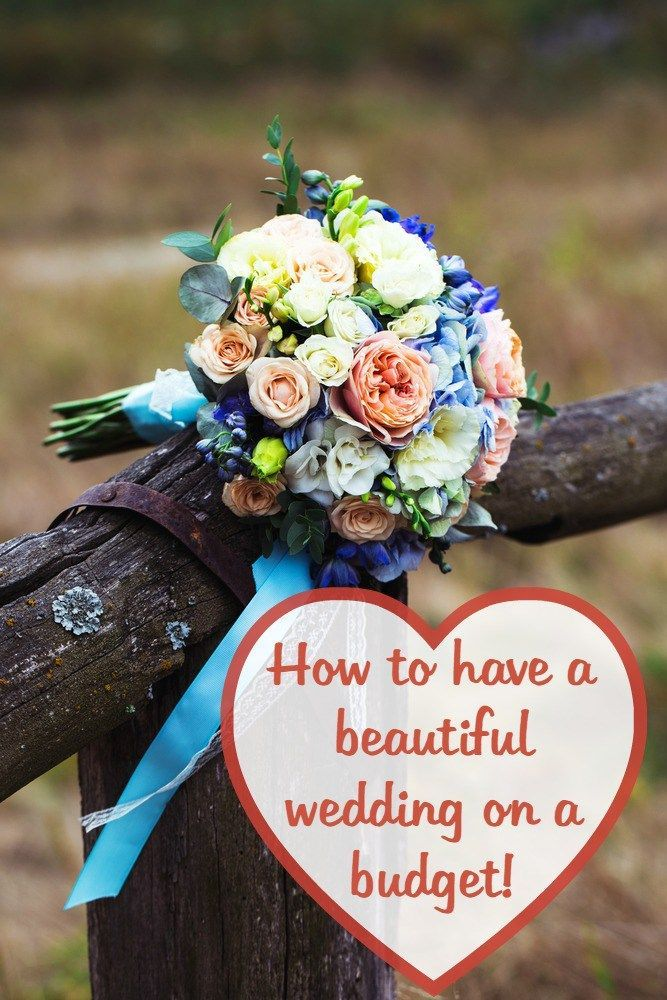 How to have a beautiful wedding on a budget!
