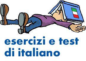 Test your Italian!  Quizzes and exercises about italian language. Esercizi e test di italiano.  http://www.easylearnitalian.com/2013/02/italian-quizzes-and-exercises-esercizi.html