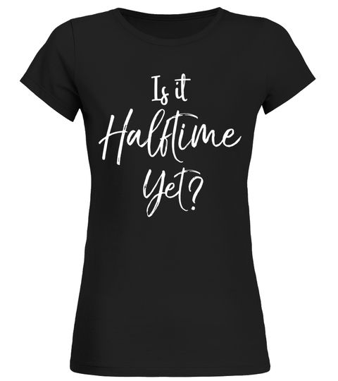 Is it Halftime Yet? Shirt Funny High School Band Tee Saxophone T-shirt