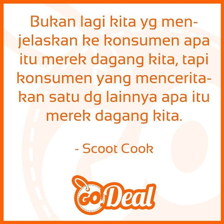 """""""A brand is no longer what we tell the customer it is - it is what customers tell each other it is."""" - Scoot Cook"""