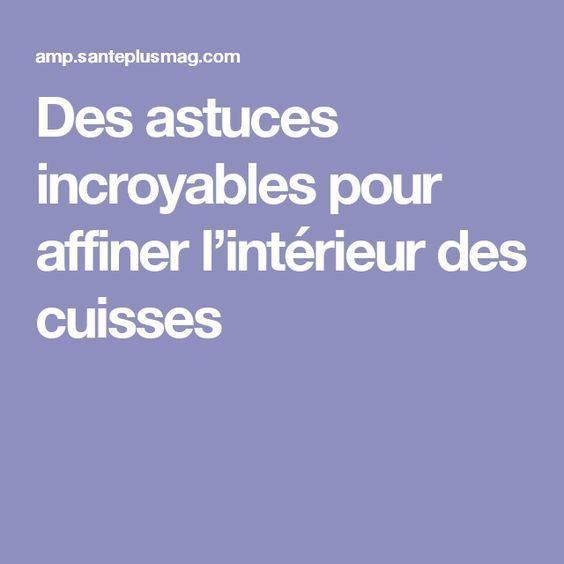 #affiner #astuces #cuisses #des #incroyables #lintérieur