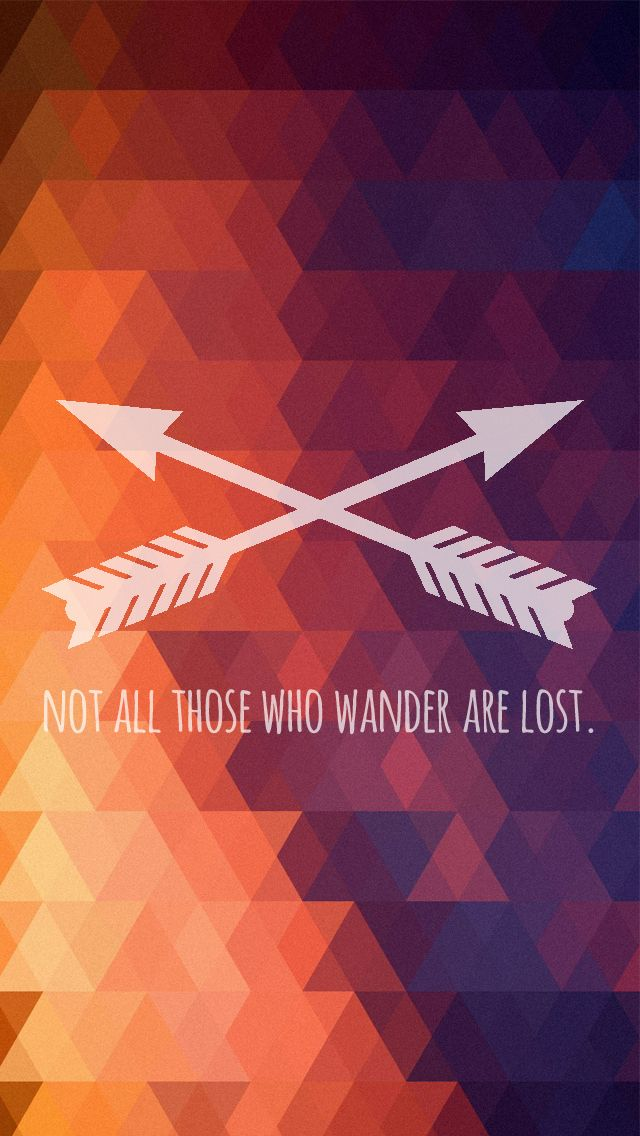 "iPhone5 wallpaper ""Not All Those Who Wander Are Lost"" # ..."