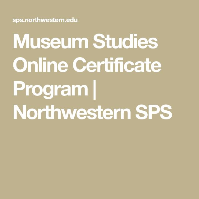 Museum Studies Online Certificate Program | Northwestern SPS