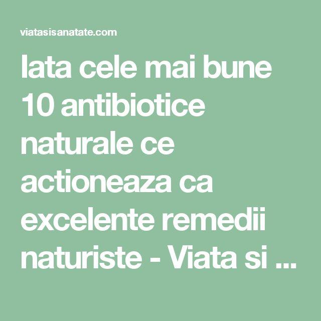 Iata cele mai bune 10 antibiotice naturale ce actioneaza ca excelente remedii naturiste - Viata si Sanatate