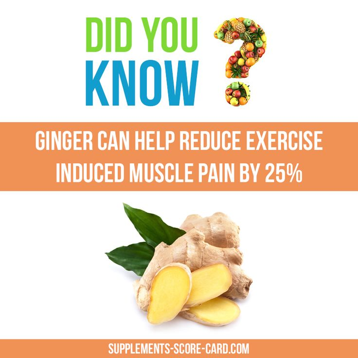 Ginger can reduce muscle pain....