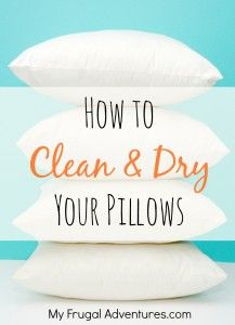 How to Clean and Dry Your Pillows- easy steps to make sure your pillows are nice and fresh and clean!  #SpringCleaning
