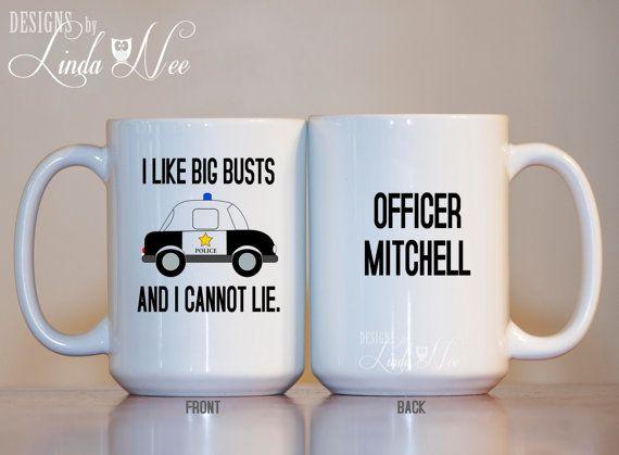 I Like Big Busts and I Cannot Lie Mug, Personalized Police Officer Mug, Law Enforcement Gift, Officer Gifts, Cop Coffee Mug Police MSA124