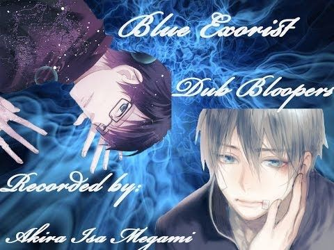 Blue Exorcist English Dub Bloopers - YouTube