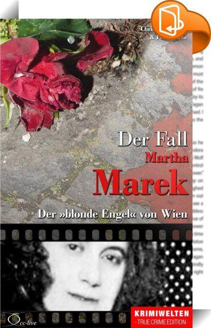 Der Fall Martha Marek    ::  Ihr Ehemann hackte sich ein Bein ab, damit sie die Versicherung kassieren konnte. Danach arbeitete die engelsgleiche Blondine gekonnt mit dem bewährten Schädlingsbekämpfungsmittel Zeliopaste, um an Geld zu kommen.