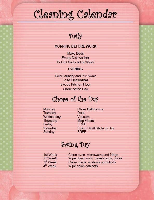 This Cleaning Calendar is a good idea ~ then you don't feel bombarded with all the household chores on your day off. You can tweek it here and there according to your schedule.....I wouldn't wash and dry a load of clothes before I went to work, then fold and put away in the evening......they would be all wrinkled from sitting in the dryer all day!