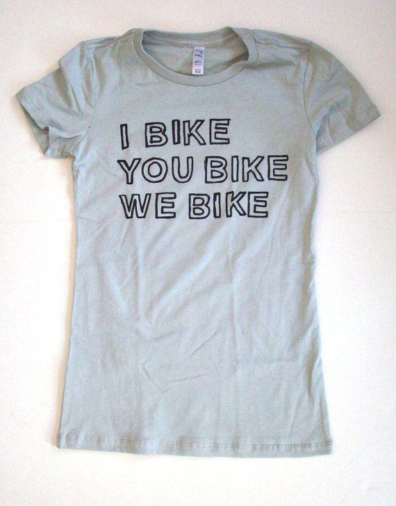Womens I Bike You BIke We Bike T Shirt S M L XL light gray bicycle green indie. $16.00, via Etsy.