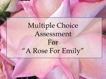 This Omega English product contains an assessment based on the short story, A Rose For Emily by William Faulkner.  The assessment consists of 50 multiple choice questions that include critical thinking, higher order, text dependent, and comprehension questions.