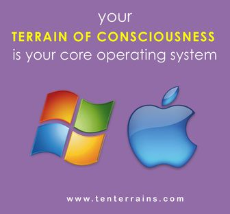 Your Terrain of Consciousness is the fundamental way you see reality. It is underneath all your programs.  It creates all your thoughts, beliefs and actions. See www.tenterrains.com #TenTerrains