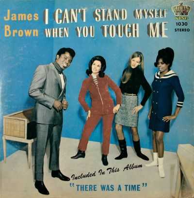 James Brown - I can't Stand Myself When you Touch Me (1968)