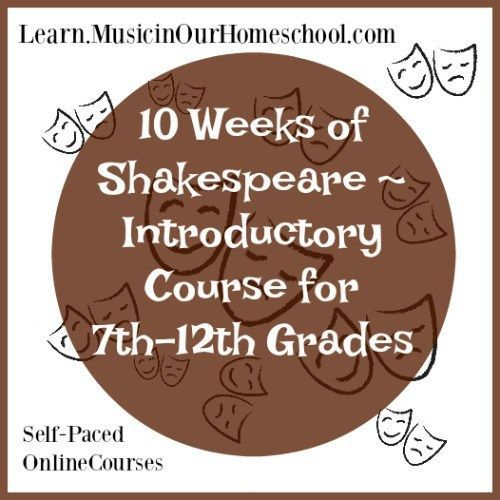 10 Weeks of Shakespeare - Introductory Course for 7th-12th Grades online course. Free until 6/11/17!