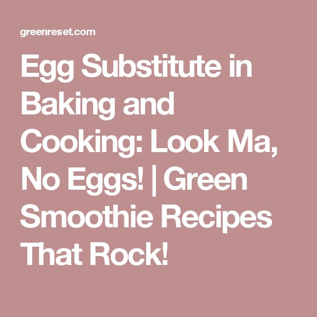 1000+ ideas about Egg Substitute In Baking on Pinterest   Vegan ...