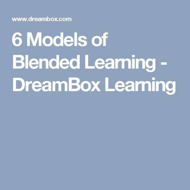 6 Models of Blended Learning - DreamBox Learning