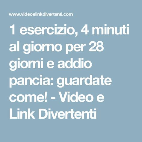 1 esercizio, 4 minuti al giorno per 28 giorni e addio pancia: guardate come! - Video e Link Divertenti
