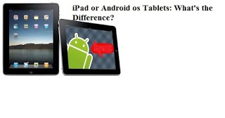androidclinic: iPad or Android os Tablets: What's the Difference?