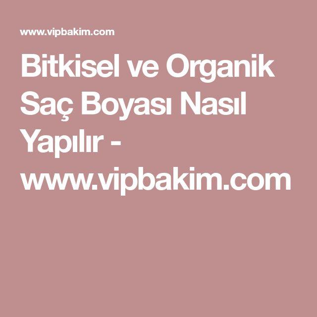 Bitkisel ve Organik Saç Boyası Nasıl Yapılır - www.vipbakim.com