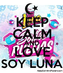 Resultado de imagen para keep calm SOY LUNA