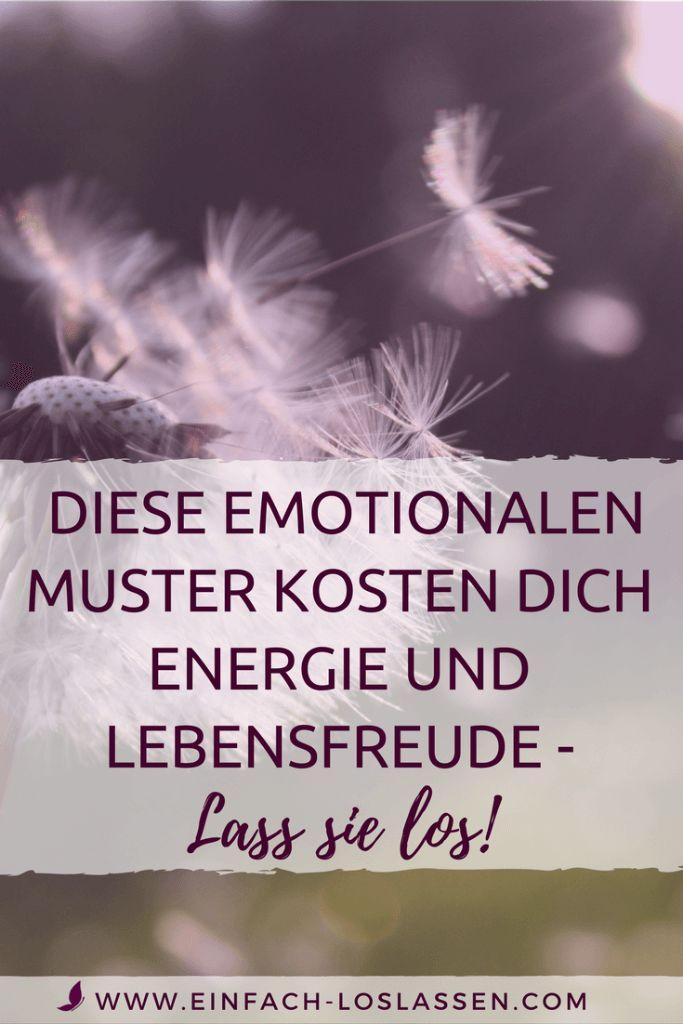 Emotionale Muster, die Energie und Lebensfreude kosten – lass sie los!