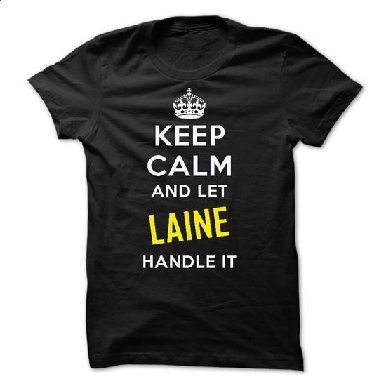KEEP CALM AND LET LAINE HANDLE IT! NEW - #blank t shirts #funny graphic tees. BUY NOW => https://www.sunfrog.com/Names/KEEP-CALM-AND-LET-LAINE-HANDLE-IT-NEW.html?60505
