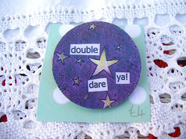 Double Dare Ya! pin badge. £4.00