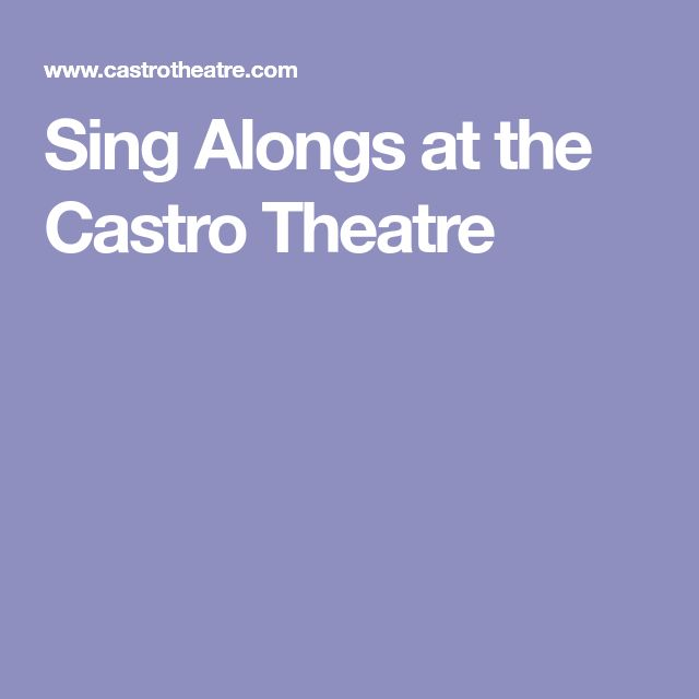 Sing Alongs at the Castro Theatre