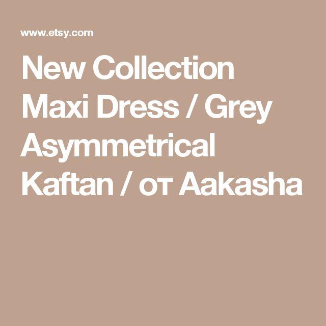 New Collection Maxi Dress / Grey Asymmetrical Kaftan / от Aakasha