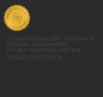 2011 Master Builders' Association Regional Division Award For Best Residence Over $ 1 M, Builder: Trade Fusion