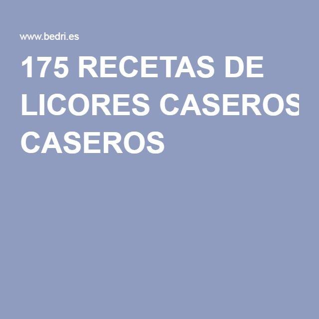 175 RECETAS DE LICORES CASEROS
